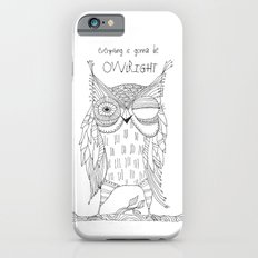 everything is gonna be owlright iPhone 6s Slim Case