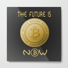 Gold Bitcoin Logo Symbol The Future is Now Metal Print