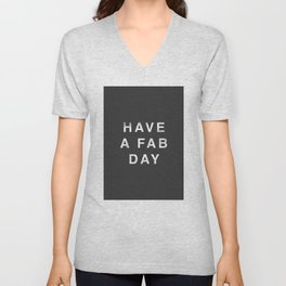 Have A Fab Day Unisex V-Neck