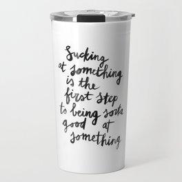 Being Sorta Good At Something Travel Mug