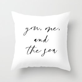 You Me and the Sea Throw Pillow