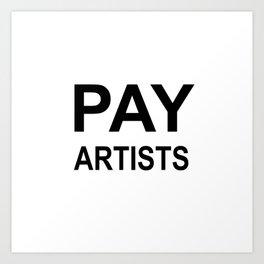 PAY ARTISTS Art Print