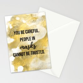 People in masks cannot be trusted - Movie quote collection Stationery Cards