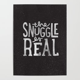 Snuggle is real - black Poster