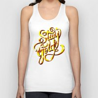 stay gold Tank Tops featuring Stay Gold by Roberlan Borges
