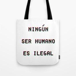Ningun Ser Humano Es Ilegal Tote Bag