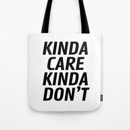 Kinda Care Kinda Don't Tote Bag