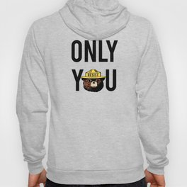 Smokey the Bear says ONLY YOU (RESIST version) Hoody