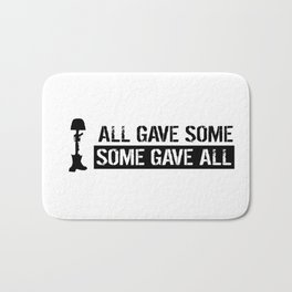 Military: All Gave Some, Some Gave All Bath Mat