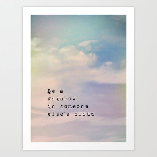 Be A Rainbow Art Print
