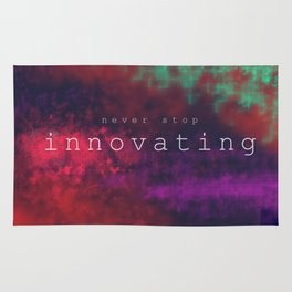 Never Stop Innovating  Rug