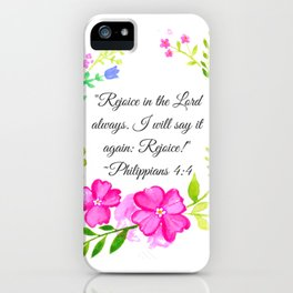 """""""Rejoice in the Lord always."""" Philippians 4:4 iPhone Case"""