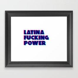 Latina Fucking Power Framed Art Print