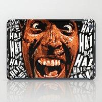 evil dead iPad Cases featuring HA! HA! HA!     EVIL DEAD 2:  DEAD BY DAWN by Silvio Ledbetter
