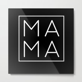 mama Mom Funny Sayings Ladies Expectant Mothers Metal Print
