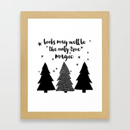 Books May Well Be the Only True Magic Framed Art Print