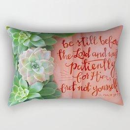 Be Still Psalm 37:7  |  succulents Rectangular Pillow