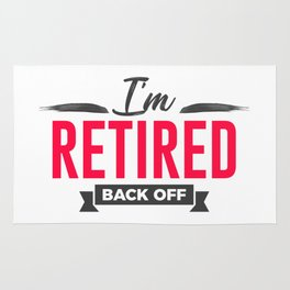 Retired Back Off Funny Design Rug