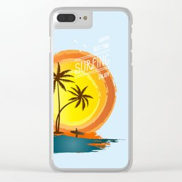 The best happy time is surfing Clear iPhone Case