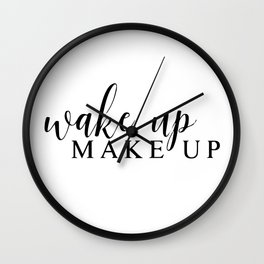 Wake up make up Wall Clock