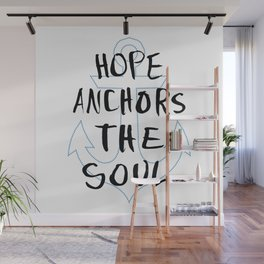 Hope Anchors The Soul Wall Mural