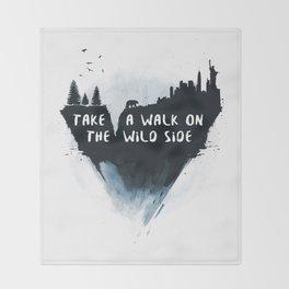 Walk on the wild side Throw Blanket