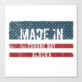 Made in Thorne Bay, Alaska Canvas Print