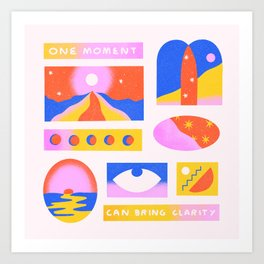 One Moment Can Bring Clarity Art Print