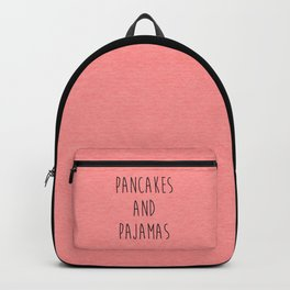 Pancakes And Pajamas Funny Quote Backpack