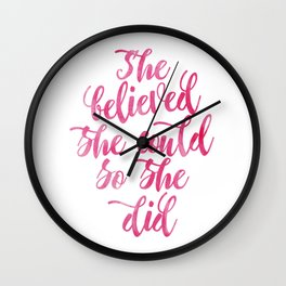 She believed she could so she did Pink Watercolor Wall Clock