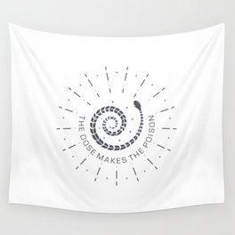 The dose makes the poison Wall Tapestry