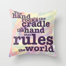 The Hand that Rocks the Cradle... Throw Pillow