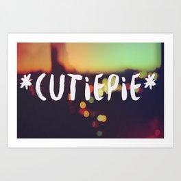 *Cutiepie* Art Print