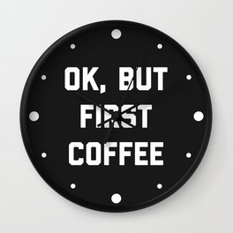 But First Coffee Funny Quote Wall Clock