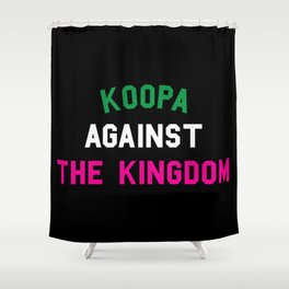 KOOPA AGAINST THE KINGDOM Shower Curtain