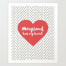 Maryland Has My Heart Art Print