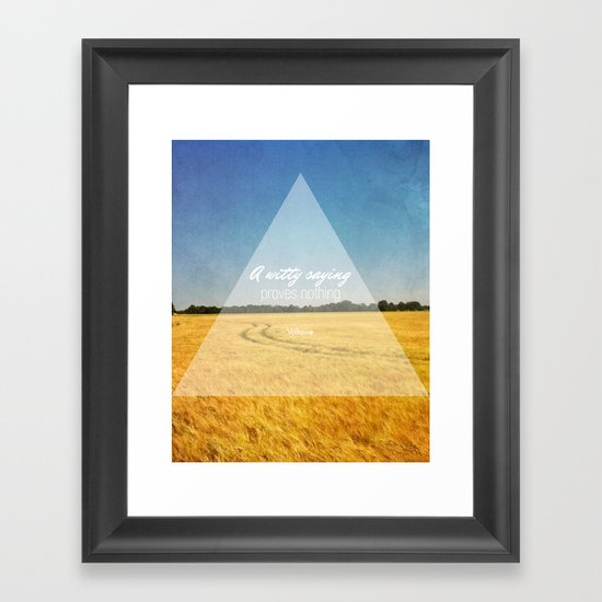 A Witty Saying Proves Nothing Framed Art Print