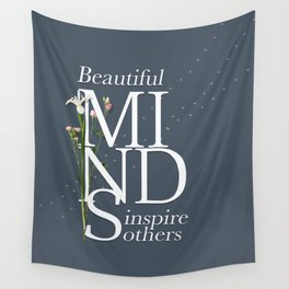 Beautiful minds inspire others Wall Tapestry