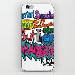 Leaders, Followers, Wanderers iPhone Skin