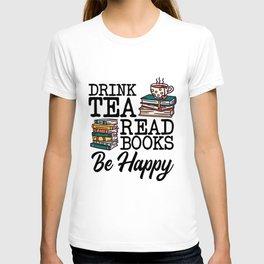 Drink tea read books be happy T-shirt