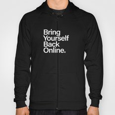 Bring Yourself Back Online Quote Typography Poster Hoody