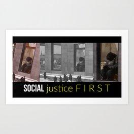 Social Justice First Art Print