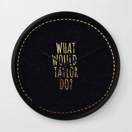 What would Taylor do Wall Clock