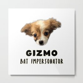 Gizmo The Bat Impersonator Metal Print