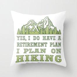 Plan on hiking Throw Pillow