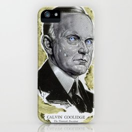 Calvin Coolidge, the 30th President iPhone Case