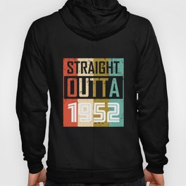 Straight Outta 1952 Hoody
