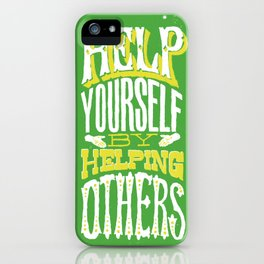 Help Yourself By Helping Others iPhone Case