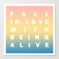 Fall in Love With Being Alive (Dawn gradient) Canvas Print
