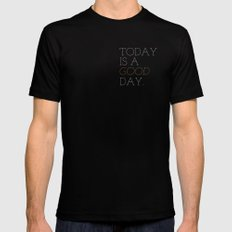 Today is a Good Day Mens Fitted Tee Black SMALL